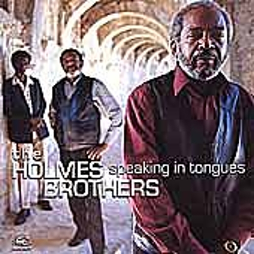 Speaking In Tongues by The Holmes Brothers