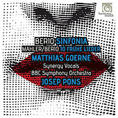Berio: Sinfonia - Berio & Mahler: Frühe Lieder by Various Artists