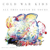 All This Could Be Yours von Cold War Kids