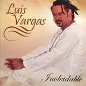 Inolvidable by Luis Vargas