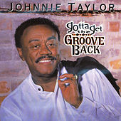 Gotta Get The Groove Back by Johnnie Taylor