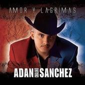 Amor Y Lagrimas by Adan