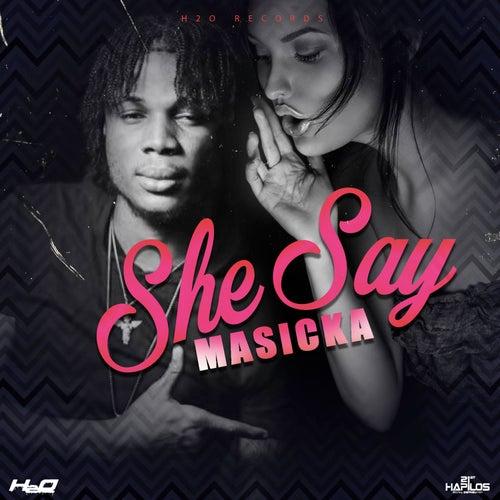 She Say - Single by Masicka