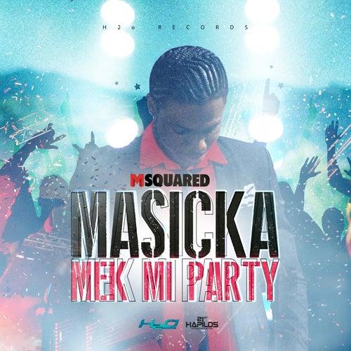 Mek Mi Party - Single by Masicka