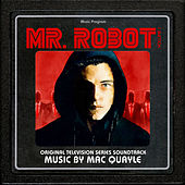Mr. Robot, Vol. 1 (Original Television Series Soundtrack) by Mac Quayle