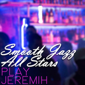 Smooth Jazz All Stars Play Jeremih von Smooth Jazz Allstars
