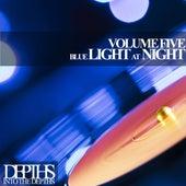 Blue Light At Night, Vol. Five - First Class Deep House Blends by Various Artists