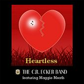 Heartless (feat. Maggie Meath) by The C.R. Ecker Band