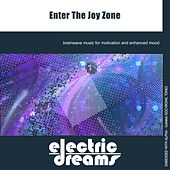 Enter the Joy Zone by Electric Dreams