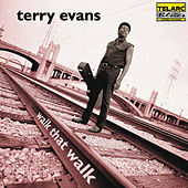 Walk That Walk by Terry Evans