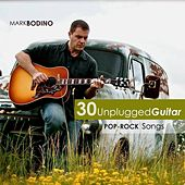 30 Unplugged Guitar Pop-Rock Songs by Mark Bodino