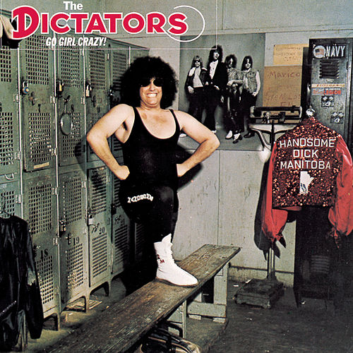 The Dictators Go Girl Crazy! by The Dictators