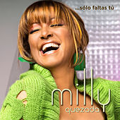 Solo Faltas Tu by Milly Quezada