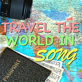 Travel The World In Song von Various Artists