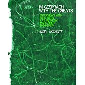 Im Gespräch with the Greats (Interviews with Fred Frith, Pat Metheny & Marc Ribot, 1996-97) by Noel Akchoté