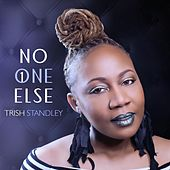 No One Else by Trish Standley