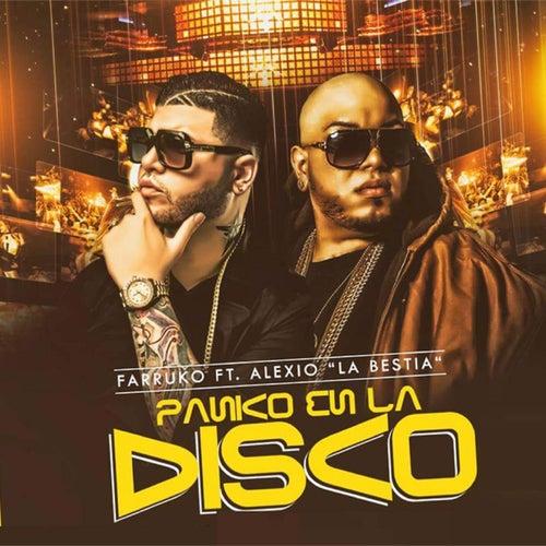 Panico en la Disco (feat. Alexio La Bestia & Gaby El Kreativo) by Farruko