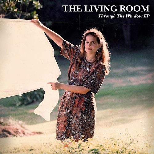 Through the Window - EP by Living Room