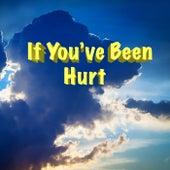 If You've Been Hurt von Various Artists