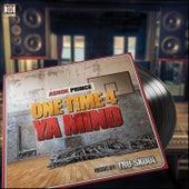 One Time 4 Ya Mind by Tru-Skool
