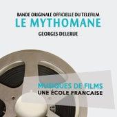 Le mythomane (Bande originale du téléfilm) [Musiques de films, une école française] by Georges Delerue