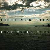 Five Quick Cuts - EP von Cold War Kids