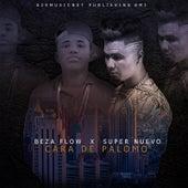 Cara de Palomo (feat. Beza Flow) by El Super Nuevo