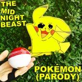 Pokemon (Parody) by The Midnight Beast