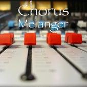 Melanger by Chorus
