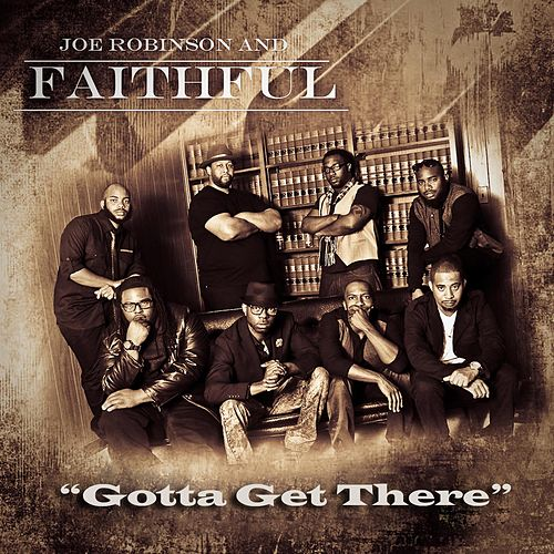 Gotta Get There by Joe Robinson