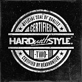 HARD with STYLE Certified Two by Various Artists