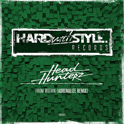 From Within (Adrenalize Remix) (Streaming Only) by Headhunterz