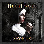 Save Us (Deluxe Edition) by Blutengel