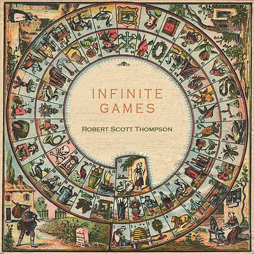 Infinite Games by Robert Scott Thompson