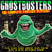 Ghostbusters - The Complete Fantasy Playlist by Various Artists