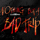 Nothing But A Bad Trip von Ed Harcourt