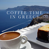 Coffee Time in Greece by Various Artists