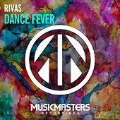 Dance Fever - Single by Rivas