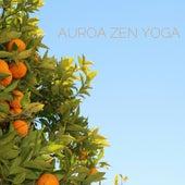 Auroa Zen Yoga by Meditation Music Zone