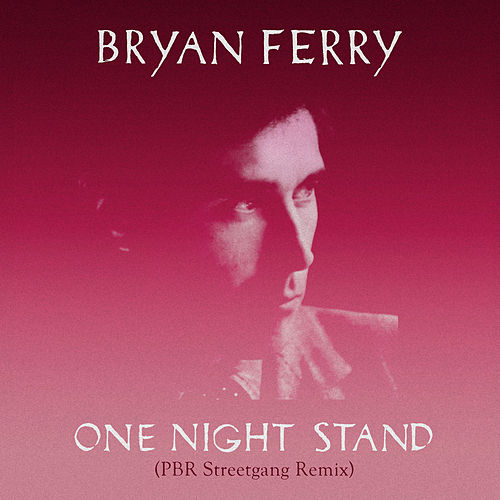 One Night Stand (PBR Streetgang Remix) von Bryan Ferry