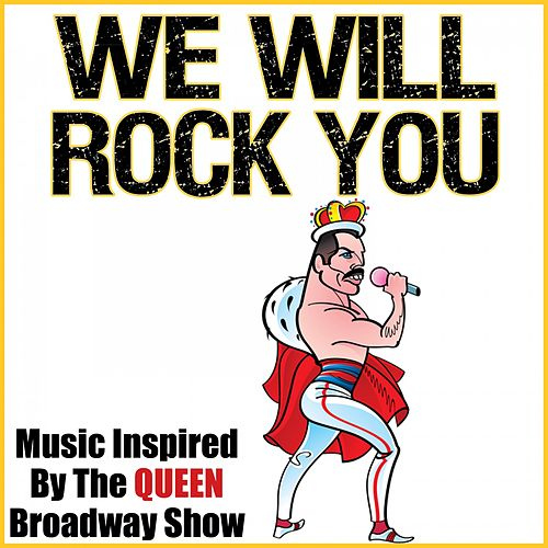 We Will Rock You (Music Inspired by the Queen Broadway Show) by KnightsBridge