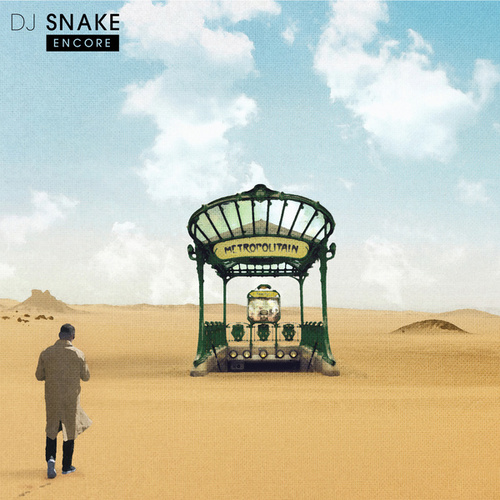 Encore by DJ Snake
