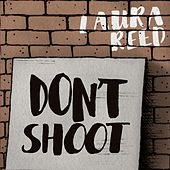 Don't Shoot by Laura Reed & Deep Pocket