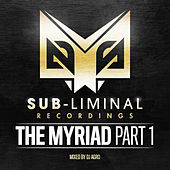 Sub-liminal Recordings Presents 'The Myriad Vol 1' by Various Artists