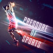 Pressure of Sports by Various Artists