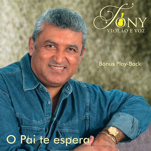 O Pai te Espera by Tony