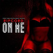 On Me by Ripcord