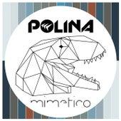 Mimetico by Polina