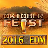 Oktoberfest 2016 EDM by Various Artists