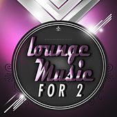 Lounge Music for Two by Various Artists